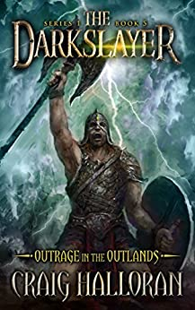 The Darkslayer: Outrage in the Outlands (Book 5 of 6) by [Halloran, Craig]