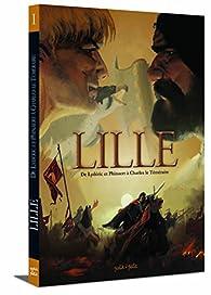 Lille, tome 1 : De Lydéric et Phinaert à Charles le Téméraire par Olivier Brazao