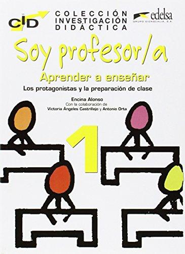 Coleccion De Investigacion Didactica: Soy Profesor/A por Encina Alonso