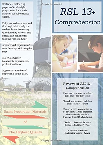 RSL 13+ Comprehension: Practice Papers with Detailed Answers and Question-by-Question Feedback for 13 Plus English