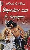 Imposture sous les tropiques (Jai lu Aventures & Passions)
