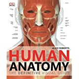 [(Human Anatomy)] [ By (author) Alice M Roberts ] [May, 2014]