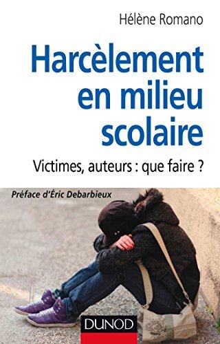 Harcèlement en milieu scolaire : Victimes, auteurs : que faire ? (Protection de l'enfance) (French Edition)