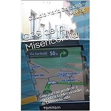 GPS de la Misericordia: Guía para no perderte y encontrar la Misericordia de Dios en tu vida