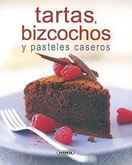 Tartas, Bizcochos Y Pasteles Caseros (El Rincón Del Paladar) eBook ...