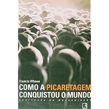 Como A Picaretagem Conquistou O Mundo (Em Portuguese do Brasil)