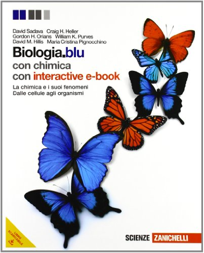 Biologia. Blu. La chimica e i suoi fenomeni-Dalle cellule agli organismi. Per le Scuole superiori. Con espansione online
