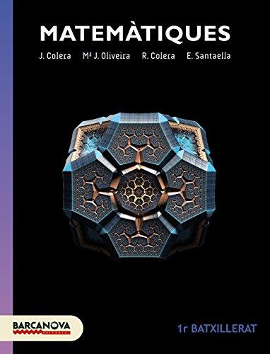 Matemàtiques 1 Batxillerat. Llibre de l ' alumne (Materials Educatius - Batxillerat - Matèries Comunes) - 9788448940270 por J. Colera