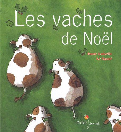 Les vaches de Noël par Anne-Isabelle Le Touzé