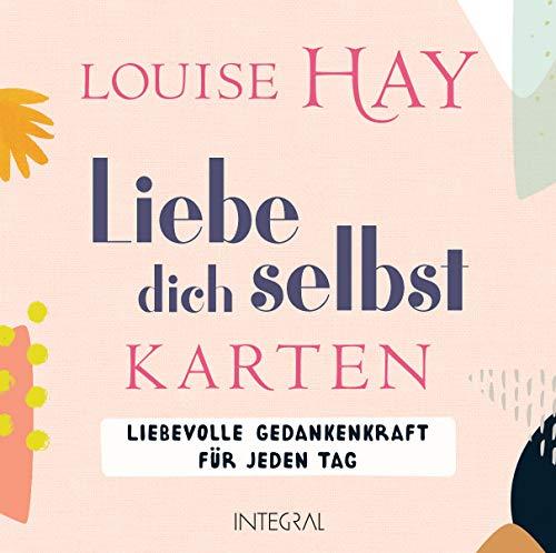 Liebe dich selbst-Karten: Liebevolle Gedankenkraft für jeden Tag. 64 Affirmationskarten (Louise Hay-affirmation-karten)