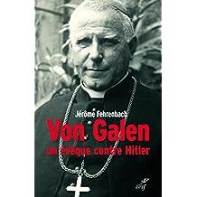 Von Galen : Un évêque contre Hitler (French Edition)