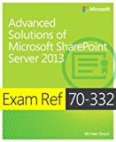 Exam Ref 70–332: Advanced Solutions of Microsoft SharePoint Server 2013