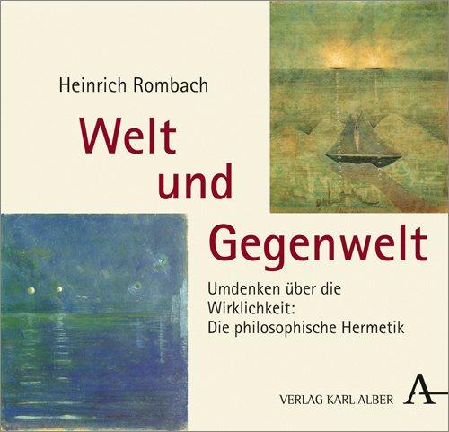 Welt und Gegenwelt: Umdenken über die Wirklichkeit: Die philosophische Hermetik
