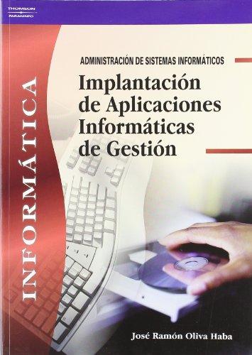 Implantación de aplicaciones informáticas de gestión por JOSÉ RAMÓN OLIVA HABA
