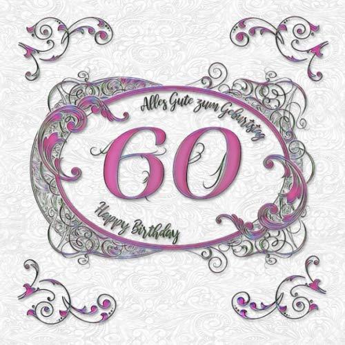 60 - Alles Gute zum Geburtstag - Happy Birthday: Gästebuch Geburtstag - schönes 60. Geburtstagsgeschenk Vintage-Gästebuch - Geschenkidee - Glückwünsche zum Geburtstag
