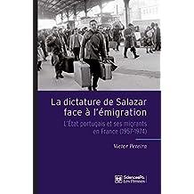 La Dictature de Salazar face à l'émigration: L'Etat portugais et ses migrants en France (1957-1974)