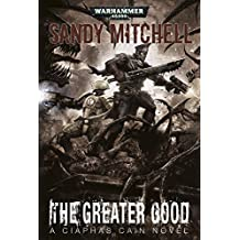 The Greater Good (Ciaphas Cain Book 9)