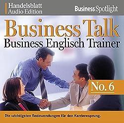 Business Talk Englisch Trainer No.6: Die wichtigsten Redewendungen für den Karrieresprung