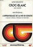 Croc-Blanc - Editions Hemma Collection Notre Livre Club Pour La Jeunesse - 01/01/1984