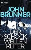 Die besten Von John Brunners - Der Schockwellenreiter: Roman Bewertungen