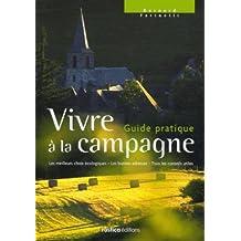 Vivre à la campagne : Guide pratique
