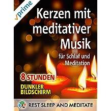 Kerzen mit meditativer Musik, für Schlaf und Meditation, 8 Stunden, Dunkler Bildschirm.