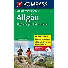 Allgäu - Allgäuer Alpen - Kleinwalsertal: Großer Wanderatlas mit 120 Erlebnistouren mit Top-Routenkarten (KOMPASS Große Wanderbücher, Band 588)