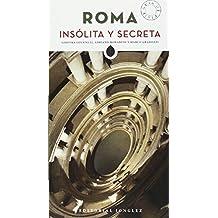 Roma insólita y secreta /Unusual and Secret Rome