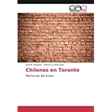 Chilenos en Toronto: Memorias del Exilio