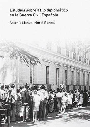 ESTUDIOS SOBRE ASILO DIPLOMÁTICO EN LA GUERRA CIVIL ESPAÑOLA (Monografías Humanidades)