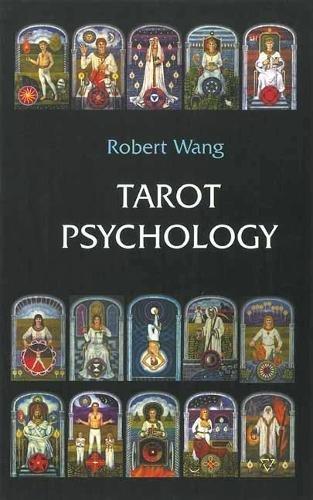 Tarot Psychology Book: Volume I of the Jungian Tarot Trilogy por Robert Wang