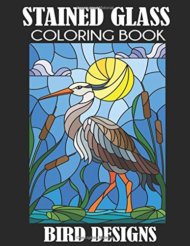 Stained Glass Coloring Book: Bird Designs -