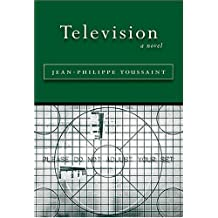 Television by Jean-Philippe Toussaint (2007) Paperback