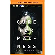 A Cure for Madness by Jodi McIsaac (2016-01-19)