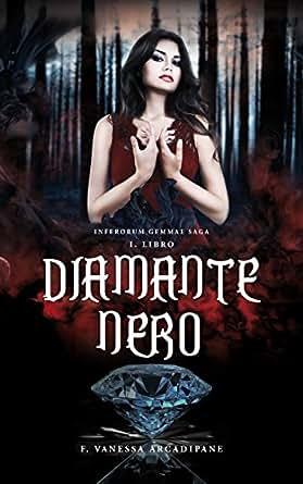 DIAMANTE NERO (INFERORUM GEMMAE SAGA Vol. 1) eBook: F