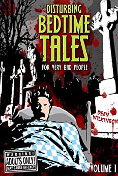 Disturbing Bedtime Tales (For Very Bad People) by [Wilkinson, Dean]