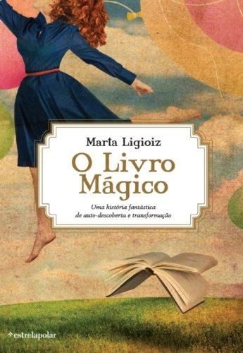 O Livro Mágico (Portuguese Edition) por MARTA LIGIOIZ