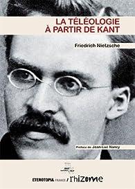 La téléologie à partir de Kant par Friedrich Nietzsche