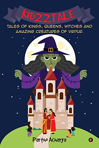Kidzztale: Tales of Kings, Queens, Witches and Amazing Creatures of Virpur.