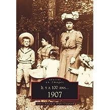 Il y a 100 ans ... 1907