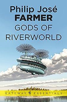 Gods of Riverworld by [Farmer, Philip Jose]