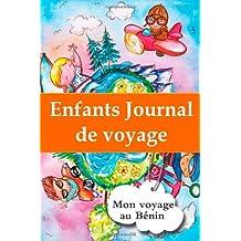 Enfants journal de voyage: Mon voyage au Bénin