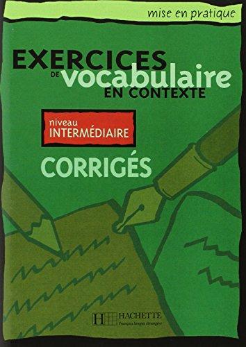 Exercices de vocabulaire en contexte. Niveau intermédiaire, Corrigés