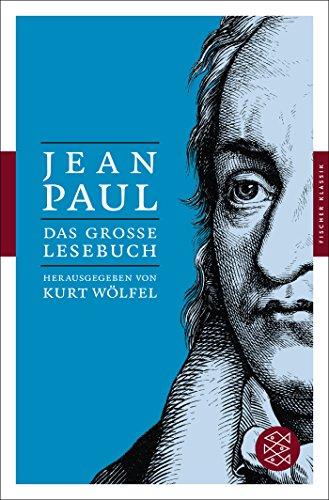 Fischer Klassik: Das große Lesebuch: Herausgegeben von Kurt Wölfel