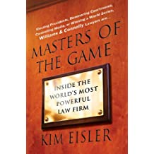 Masters of the Game: Inside the World's Most Powerful Law Firm
