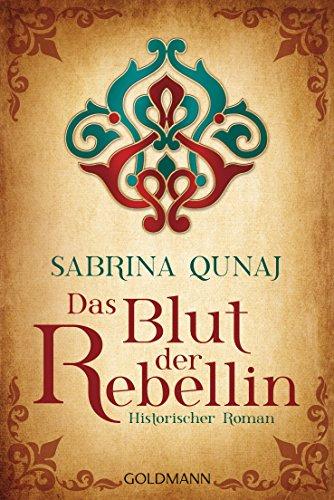 Das Blut der Rebellin: Ein Geraldines-Roman 2 - Historischer Roman von [Qunaj, Sabrina]