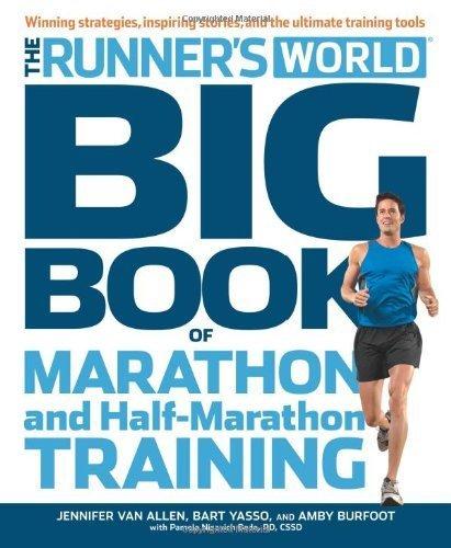 Runner's World Big Book of Marathon and Half-Marathon Training: Winning Strategies, Inpiring Stories, and the Ultimate Training Tools by Burfoot, Amby, Yasso, Bart, Van Allen, Jennifer, Nisevich Be (2012) Paperback