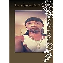 How to Produce in Fl Studio