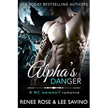 Alpha's Danger: An MC Werewolf Romance (Bad Boy Alphas Book 2) (English Edition)