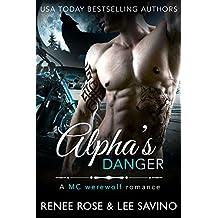 Alpha's Danger: An MC Werewolf Romance (Bad Boy Alphas Book 2)